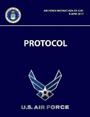Protocol - Air Force Instruction 34-1201