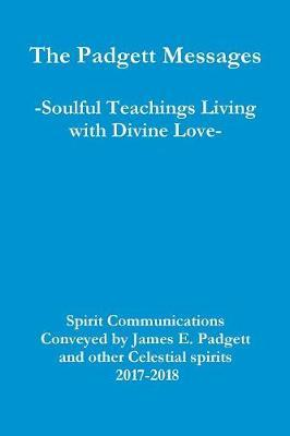The Padgett Messages-Soulful Teachings Living with Divine Love-