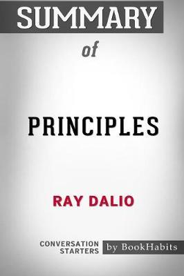 Summary of Principles by Ray Dalio : Conversation Starters