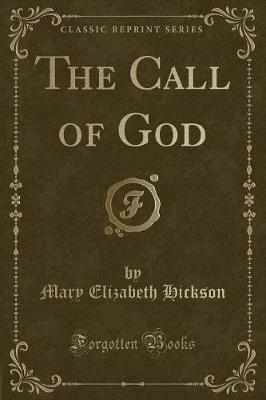The Call of God (Classic Reprint)