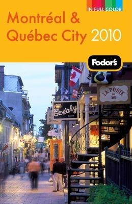 Fodor's Montreal and Quebec City 2010