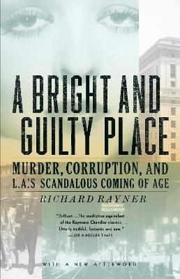 A Bright and Guilty Place : Murder, Corruption, and L.A.'s Scandalous Coming of Age