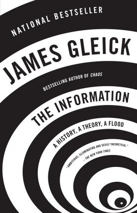 The Information : A History, a Theory, a Flood