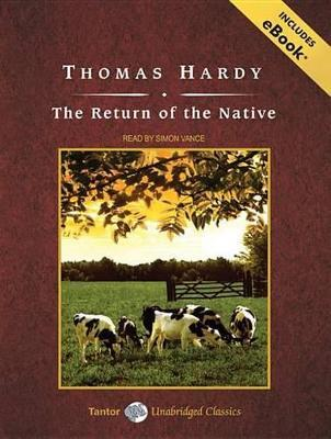 a review of thomas hardys novel the return of the native The return of the native is thomas hardy's sixth published novel, first published  in belgravia, a magazine founded by mary elizabeth braddon,.