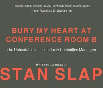 Astrosadventuresbookclub.com Bury My Heart at Conference Room B : The Unbeatable Impact of Truly Committed Managers