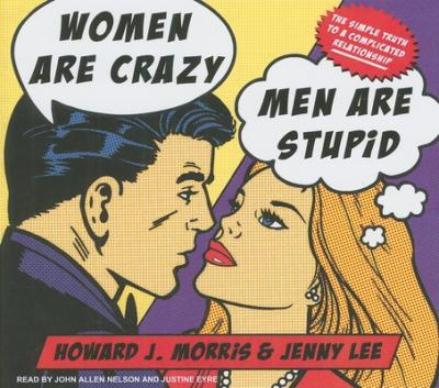 Astrosadventuresbookclub.com Women Are Crazy, Men Are Stupid : The Simple Truth to a Complicated Relationship Image