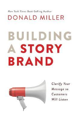 Building A Story Brand Donald Miller 9781400201839