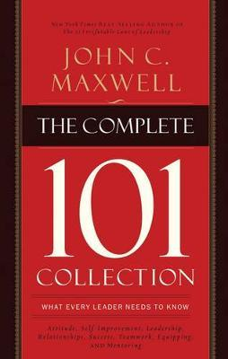 The Complete 101 Collection : What Every Leader Needs to Know