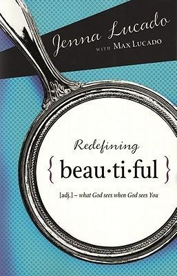 Redefining Beautiful  What God Sees When God Sees You