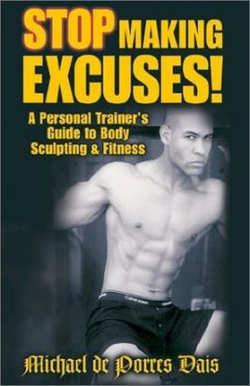 Stop Making Excuses! – Michael De Porres Dais