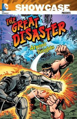 Showcase Presents: The Great Disaster Featuring the Atomic Knights: The Great Disaster Featuring the Atomic Knights