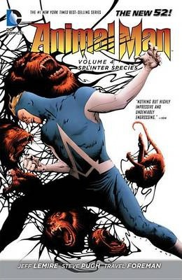 Animal Man: Splinter Species (the New 52) Volume 4