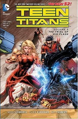 Teen Titans Vol. 5 The Trial Of Kid Flash (The New 52)