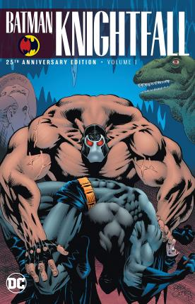 Batman: Knightfall Volume 1: 25th Anniversary Edition