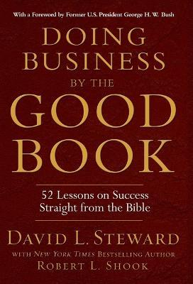 Doing Business  the Good Book  52 Lessons on Success Straight from the Bible
