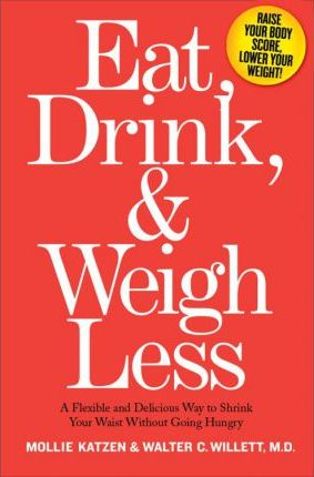 Eat, Drink and Weigh Less