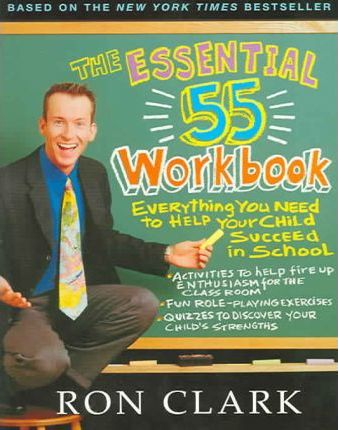 The Essential 55 Workbook : Everything You Need To Help Your Child Succeed In School