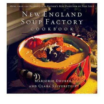New England Soup Factory Cookbook : More Than 100 Recipes from the Nation's Best Purveyor of Fine Soup