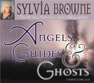 Angels, Guides And Ghosts