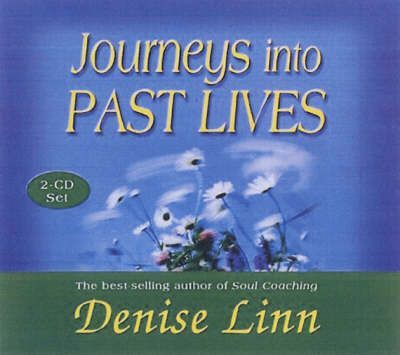 Journeys into Past Lives