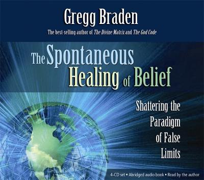 The Spontaneous Healing Of Belief Shattering The Paradigm Of False Limits