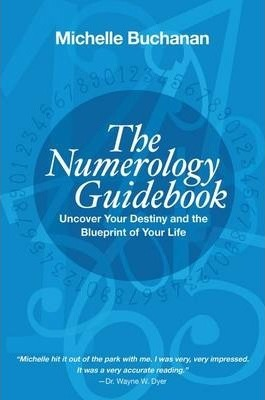 Numerology Guidebook: Uncover Your Destiny and the Blueprint of Your Life