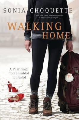 Walking Home: A Pilgrimage from Humbled to Healed along the Camino de Santiago