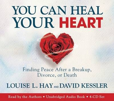 You Can Heal Your Heart: Finding Peace After a Breakup, Divorce, or Death