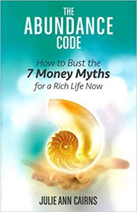 The Abundance Code : How to Bust the 7 Money Myths for a Rich Life Now