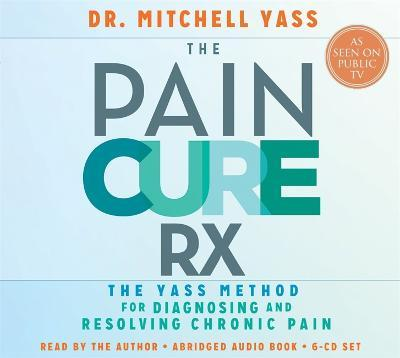 Thebridgelondon-ils.co.uk The Pain Cure Rx : The Yass Method for Diagnosing and Resolving Chronic Pain Image