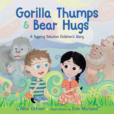 Gorilla Thumps and Bear Hugs : A Tapping Solution Children's Story
