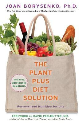 The Plantplus Diet Solution : Personalized Nutrition for Life