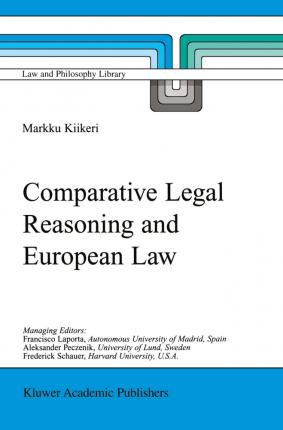 Comparative Legal Reasoning and European Law (Law and Philosophy Library)