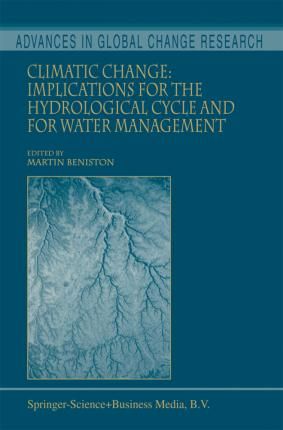 Climatic Change Implications for the Hydrological Cycle and for Water Management