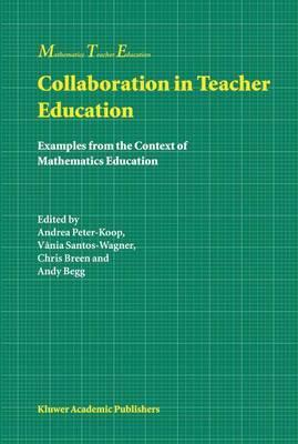 Collaboration in Teacher Education  Examples from the Context of Mathematics Education