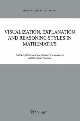 Visualization, Explanation and Reasoning Styles in Mathematics