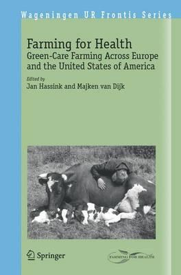 Farming for Health: Green-Care Farming Across Europe and the United States of America