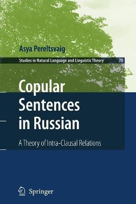 Copular Sentences in Russian: A Theory of Intra-Clausal Relations