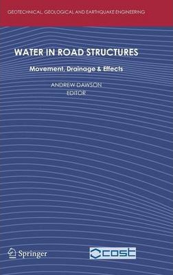 Water in Road Structures: Movement, Drainage and Effects