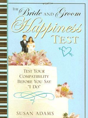 The Bride and Groom Happiness Test  Test Your Compatibility Before You Say I Do