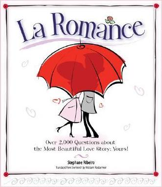 La Romance  Over 2,000 Questions About the Most Beautiful Love Story Yours!