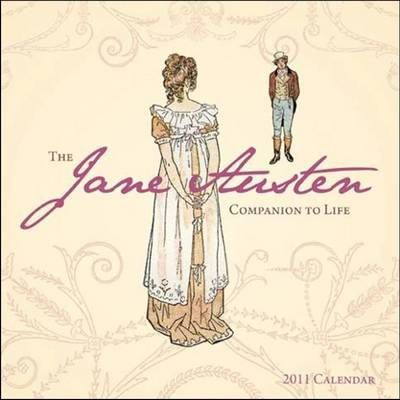 The Jane Austen Companion to Life 2011 Calendar