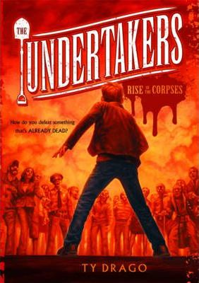 The Undertakers: The Rise of the Corpses