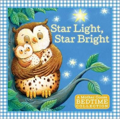 Star Light, Star Bright: A Mother Goose Bedtime Collection