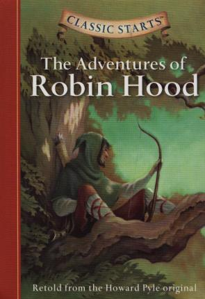 Classic Starts (R): The Adventures of Robin Hood