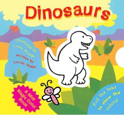 A Mini Magic Color Book: Dinosaurs : Louisa Sladen : 9781402720550