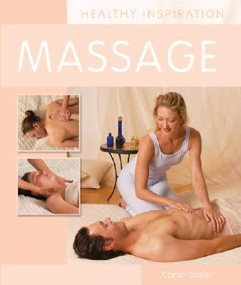 Healthy Inspiration Massage – Caron Bosler