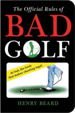 The Official Rules of Bad Golf