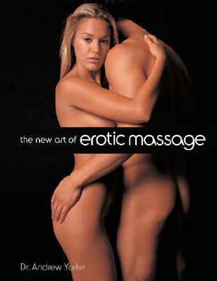 The New Art of Erotic Massage – Dr Andrew Yorke