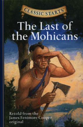 Classic Starts (TM): The Last of the Mohicans